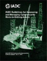 IADC GUIDELINES FOR ASSESSING AND MANAGING CYBERSECURITY RISKS TO DRILLING ASSETS